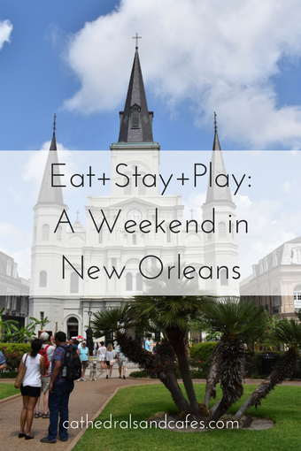 Eat+Stay+Play-A Weekend inNew Orleans