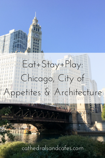 Eat+Stay+Play_ Chicago _Travel Guide _Windy City _ Cathedrals and Cafes Blog